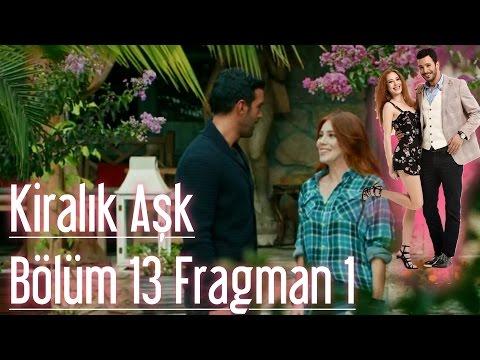 Kiralık Aşk 13. Bölüm Fragmanı