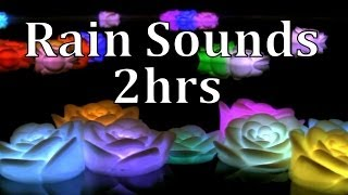 "Thunderstorm with Floating Roses 2hrs  ""Sleep Sounds"""