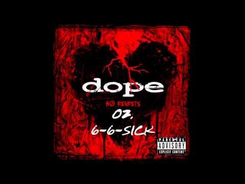 Dope - 6-6-Sick