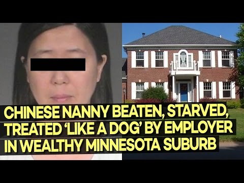 Chinese Nanny Beaten, Starved, Treated 'Like a Dog' in Wealthy Minnesota Suburb