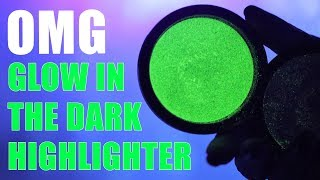 GLOW IN THE DARK HIGHLIGHTER ... OMG!