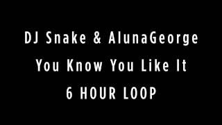 Dj Snake Alunageorge You Know You Like It Instrumental Beat Loop