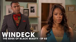 WINDECK EP83 - THE EDGE OF BLACK BEAUTY, SEDUCTION, REVENGE AND POWER ✊🏾😍😜  - FULL EPISODE