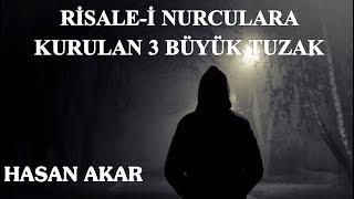 Hasan Akar - Risale-i Nurculara Kurulan 3 Büyük Tuzak (Kısa Ders)