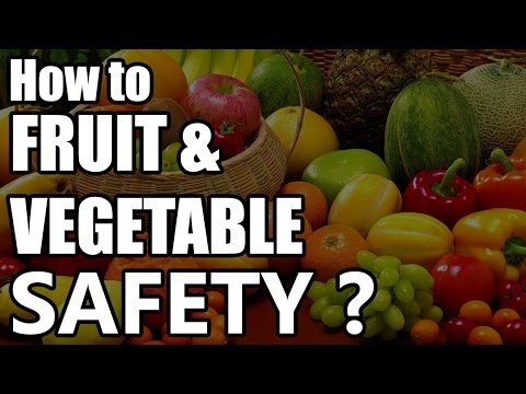 How to Fruit and Vegetable Safety