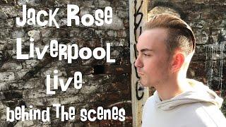 Jack Rose - Liverpool LIVE (Behind The Scenes)
