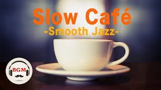 Slow Cafe Music - Chill Out Jazz Music - Late Night Jazz Music For Study, Work