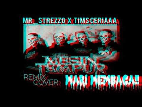 MESIN TEMPUR -MARI MEMBACA!!! ( Mr_Strezzo x Tims Ceria REMIX COVER) AUDIO