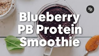 Blueberry Peanut Butter Protein Smoothie | Minimalist Baker Recipes