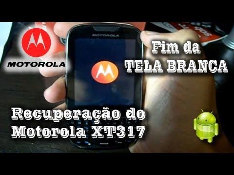 RECUPERAÇÃO DO MOTOROLA XT317