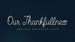 Our Thankfulness & His Enduring Love: Julian Vera