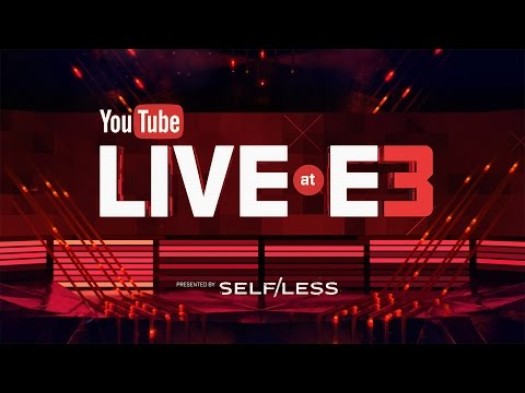 YouTube Live at E3 - Archive of Stream from June 15, 2015