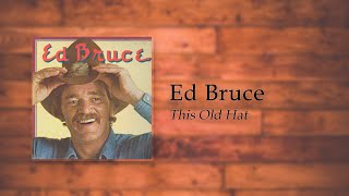 Watch Ed Bruce This Old Hat video