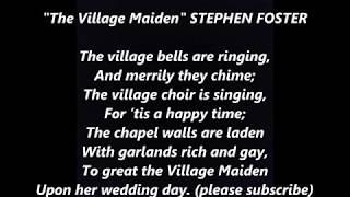 The Village Maiden Stephen Foster Words Best Top Popular Favorite Steven Sing Along Songs