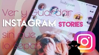 Como poder ver y descargar  INSTAGRAM  STORIES sin que lo sepan