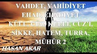 Hasan Akar - Vahdet, Vahidiyet, Ehad, Ehadiyet, Küll, Cüz, Küllî, Cüz'î, Sikke,Hatem,Turra, Mühür 2