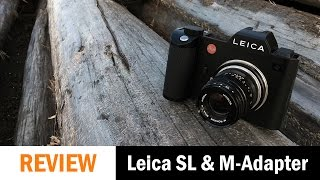 Leica SL Review with the M-Adapter T