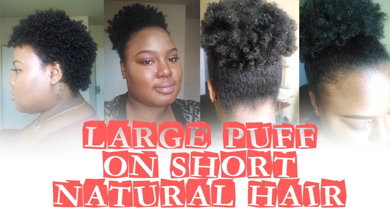 Large Puff On Short Natural Hair Youtube