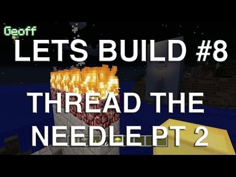 Lets Play Tuesdays – Let's Build in Minecraft – Thread the Needle Pt 2