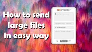 How to send large Files | The easy, best and safest way for FREE | TecHacksPro