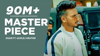 Master Piece : Jigar Ft Gurlej Akhtar (Full Video) | Desi Crew | Kaptaan | Latest Punjabi Songs 2019