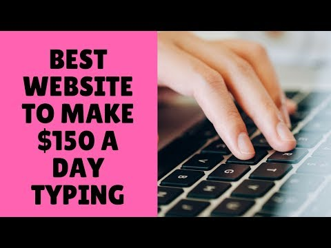 Best Website To Make $150 A Day Typing