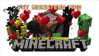 Pet Monsters Mod | Minecraft Only One Command