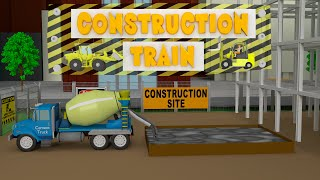 Construction Train - Fun for Kids!