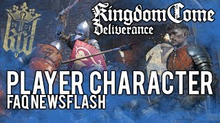 ► Kingdom Come: Deliverance | Player Character & Female Protagonist FAQ Newsflash