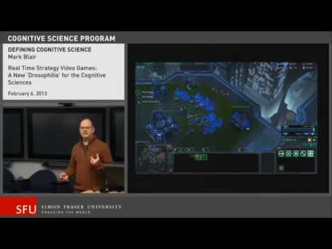 Defining Cognitive Science | Mark Blair: Real-time strategy video games