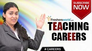 CAREERS IN TEACHING – NET,B.Ed,M.Ed,PhD,Training,Recruitment,Salary package
