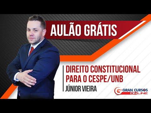 Aulão Gratuito - Direito Constitucional para o Cespe/UNB - Prof. Júnior Vieira