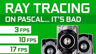 Ray Tracing on GTX 10 Series is REAL BAD!