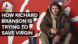 How Richard Branson Is Trying To Save His Virgin Empire