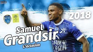 SAMUEL GRANDSIR | 2018 | L'ÉCLOSION | ESTAC Troyes | HD
