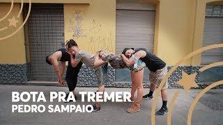 Bota pra tremer - Pedro Sampaio - Lore Improta | Coreografia