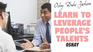 Learn To Leverage  People's Talent