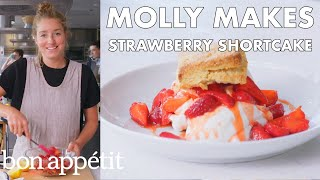 Molly Makes Strawberry Shortcake | From the Test Kitchen | Bon Appétit