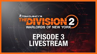 Tom Clancy's The Division 2: Episode 3 Livestream | Ubisoft [NA]