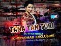 TANA TAN TURI CG DANCE REMIX DJPRADHAN EXCLUSIVE thumbnail