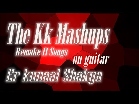 The Kk (king kunnu) Mashups  my 1st mashup on guitar diffrent 11 songs thumbnail