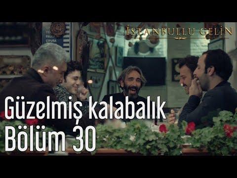 İstanbullu Gelin 30. Bölüm - Güzelmiş Kalabalık