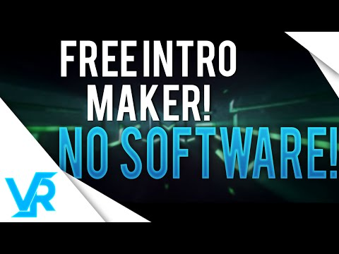 BEST FREE INTRO MAKER   NO SOFTWARE NEEDED
