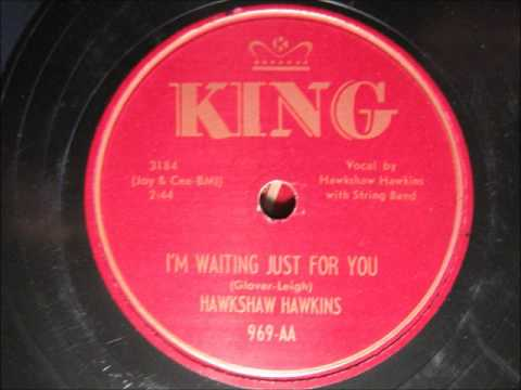 Hawkshaw Hawkins - Im Waiting Just For You