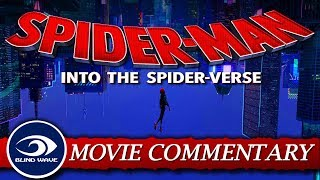 Spider-Man: Into the Spider-Verse MOVIE COMMENTARY!!