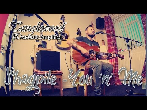 Download Shagpile -You 'n' Me - Tanglewood T6 Acoustic Amplifier Mp4 baru