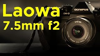 Laowa 7.5mm F2 - Ultra Wide Angle Lens