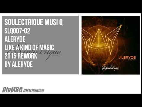 Aleryde - Like A Kind Of Magic [2015 Rework]