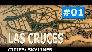 Cities: Skylines - Las Cruces (Part 1)