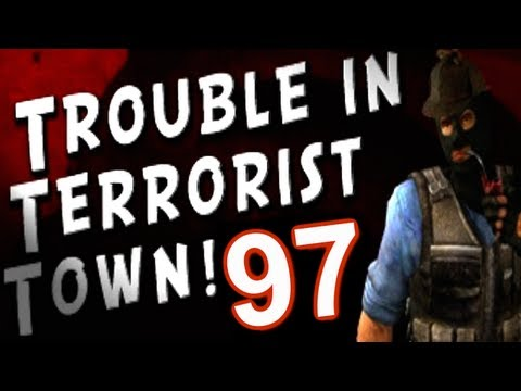 Trouble in Terrorist Town...with Friends! (Part 97)